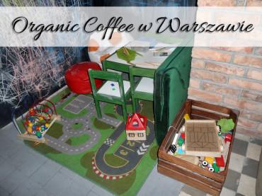 Organic Coffee w Warszawie. Sala na najmłodszych zawsze na plus