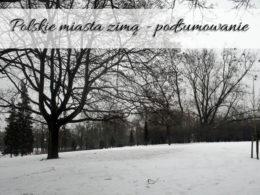Polskie miasta zimą – podsumowanie. Sprawdź, gdzie jest najpiękniej