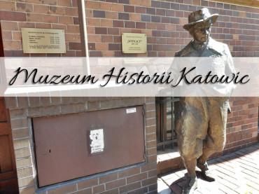 Muzeum Historii Katowic. Jedno z ciekawszych w Polsce