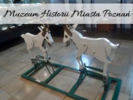 Muzeum Historii Miasta Poznania. Czy warto tam zajrzeć?