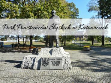 Park Powstańców Śląskich w Katowicach. Wybierz się tam gdy będziesz w okolicach rynku