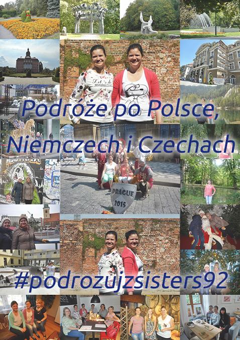 """,,Podróże po Polsce, Niemczech i Czechach. Podróżuj z Sisters92"""""""