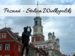 Poznań – stolica Wielkopolski. Sprawdź, co warto zobaczyć