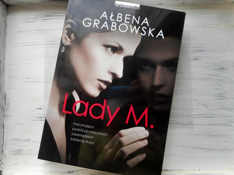 """,,Lady M."""" Ałbena Grabowska"""