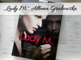 ",,Lady M."" Ałbena Grabowska. Współczesna lady Makbet"