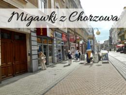 Migawki z Chorzowa. Kilka kadrów z tego miasta