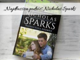 """,,Najdłuższa podróż"""" Nicholas Sparks"""