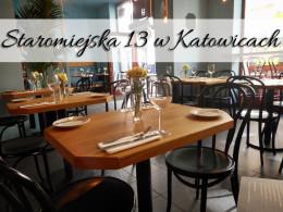 Staromiejska 13 w Katowicach. Te smaki pozostaną z nami na zawsze