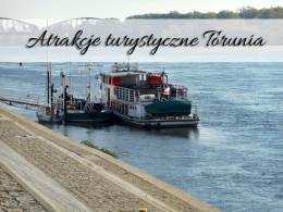 Atrakcje turystyczne Torunia. Jest co zwiedzać!