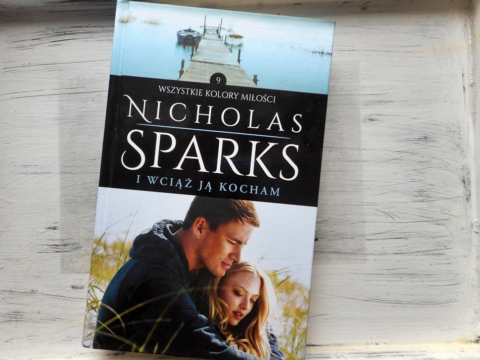 """,,I wciąż ją kocham"""" Nicholas Sparks"""