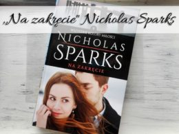 """,,Na zakręcie"""" Nicholas Sparks. Przepiękna historia o miłości i wybaczaniu"""