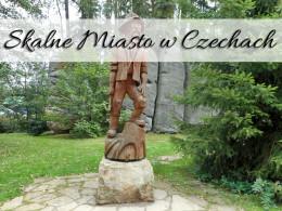 Skalne Miasto w Czechach. Niezapomniana przygoda życia