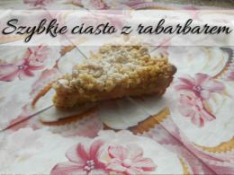 Szybkie ciasto z rabarbarem. Doskonałe do kawy