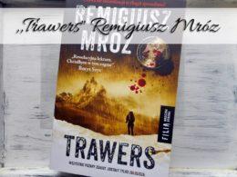 """,,Trawers"""" Remigiusz Mróz. Trzeci tom serii z Forstem"""