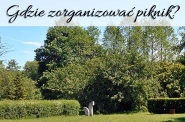 Gdzie zorganizować piknik?