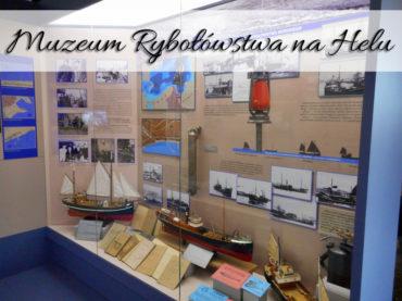 Muzeum Rybołówstwa na Helu. Wejdź na mini wieżę widokową