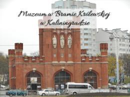 Muzeum w Bramie Królewskiej w Kaliningradzie. Obejrzyj wystawę o Koperniku