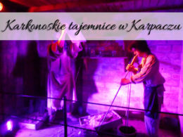 Karkonoskie tajemnice w Karpaczu. Interaktywna atrakcja turystyczna