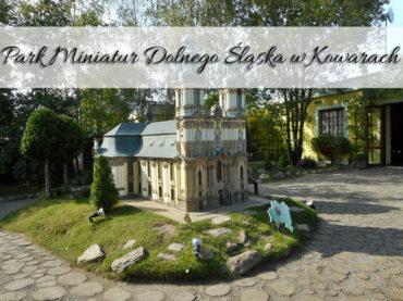 Park Miniatur Dolnego Śląska w Kowarach. Przewodnik wliczony w cenę