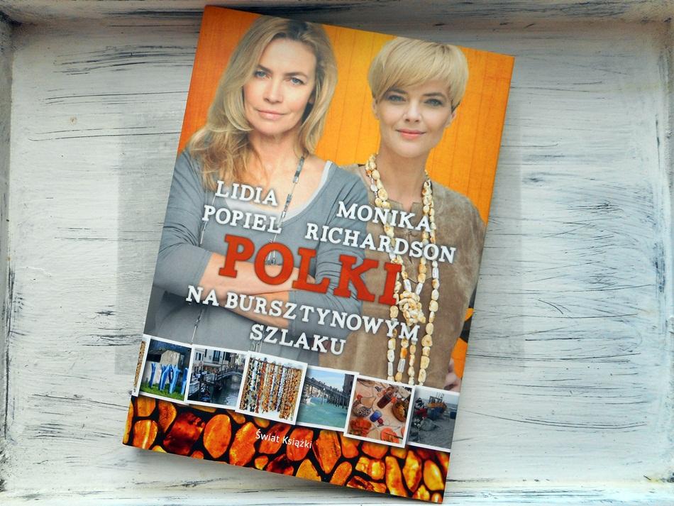 ",,Polki na Bursztynowym Szlaku"" Lidia Popiel, Monika Richardson"