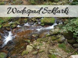 Wodospad Szklarki. Fantastyczne miejsce