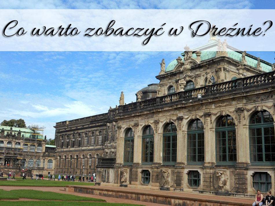 Co warto zobaczyć w Dreźnie