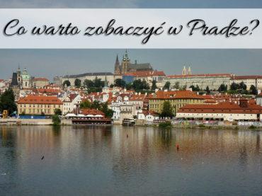 Co warto zobaczyć w Pradze? [Podróżnicze ABC] Widziałeś już wszystko?