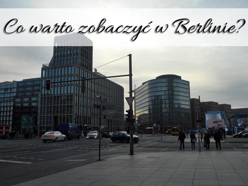 co warto zobaczyc w berlinie