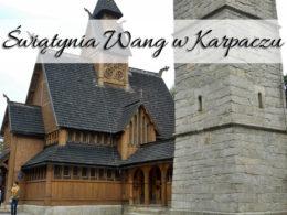 Świątynia Wang w Karpaczu. Robi wrażenie!