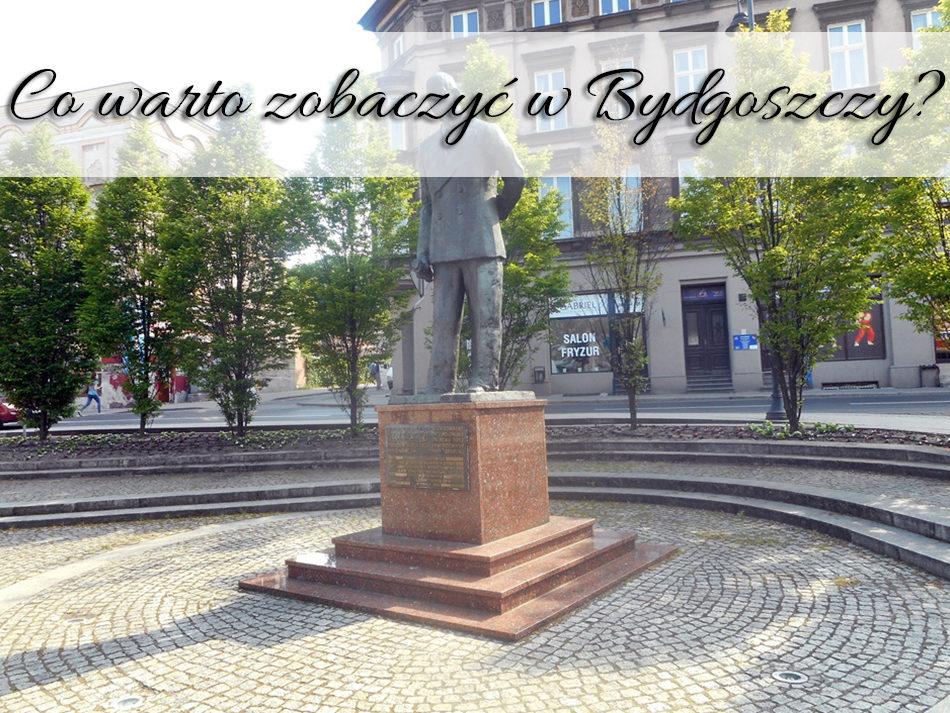 Co warto zobaczyć w Bydgoszczy