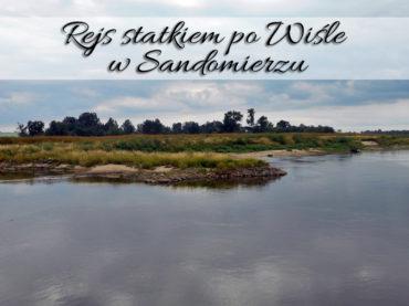 Rejs statkiem po Wiśle w Sandomierzu. Idealna szansa na odpoczynek i podziwianie pięknych widoków