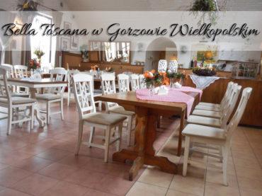 Bella Toscana w Gorzowie Wielkopolskim. Te smaki nie pozostaną z nami na zawsze…