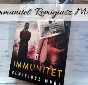 ",,Immunitet"" Remigiusz Mróz"