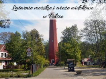 Latarnie morskie i wieże widokowe w Polsce
