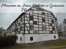Muzeum im. Jana Dekerta – Spichlerz w Gorzowie Wielkopolskim. Miejsce warte uwagi niedaleko Bulwaru Nadwarciańskiego