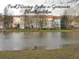 Park Wiosny Ludów w Gorzowie Wielkopolskim. Miejsce z tradycjami