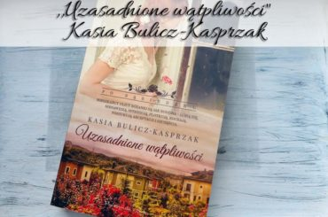 """,,Uzasadnione wątpliwości"""" Kasia Bulicz-Kasprzak"""