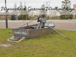 Wycieczka do Gorzowa Wielkopolskiego. Jeden dzień w tym mieście