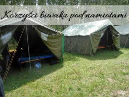 Korzyści biwaku pod namiotami. Jest ich bez liku