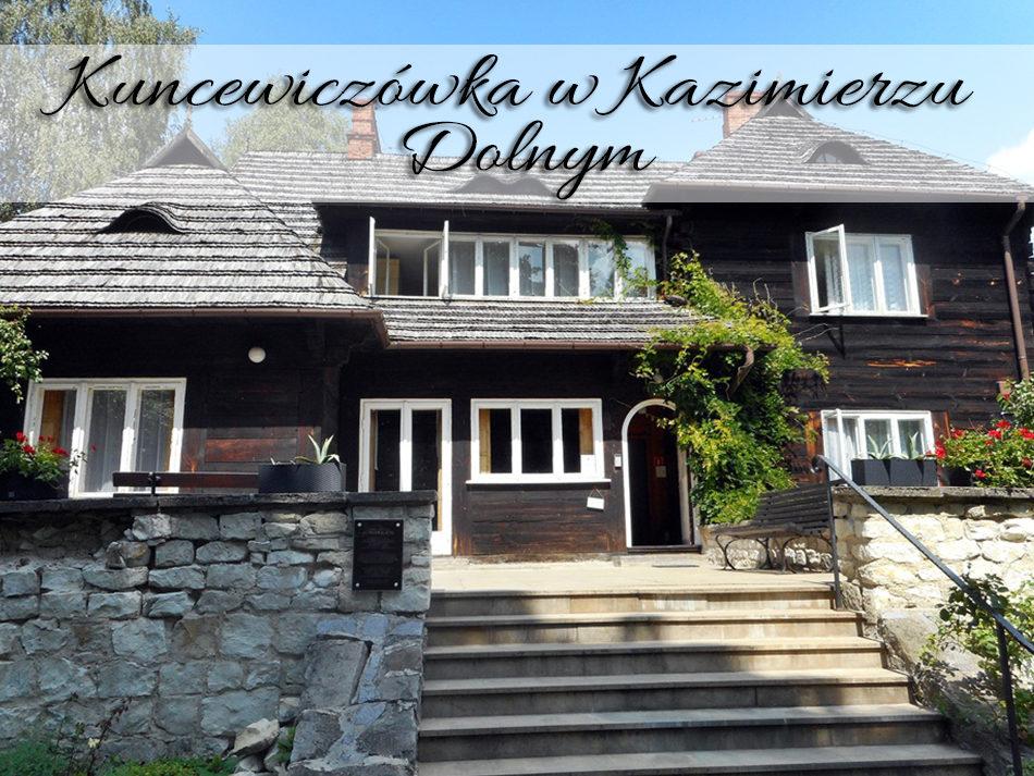 Kuncewiczówka w Kazimierzu Dolnym