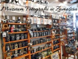Muzeum Fotografii w Zamościu. Odwiedź też to w Krakowie