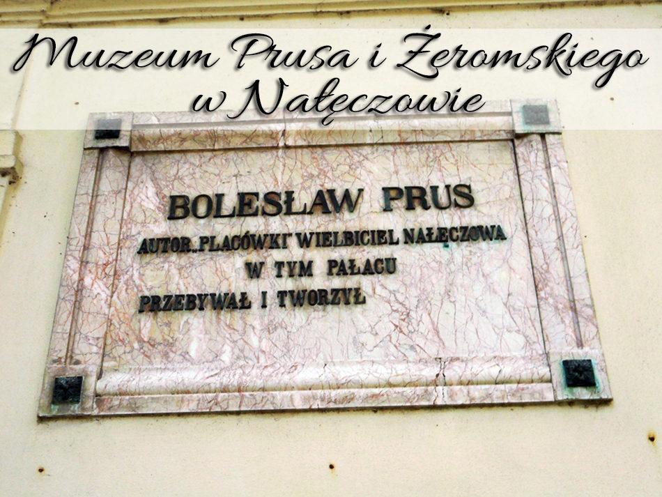 Muzeum Prusa i Żeromskiego w Nałęczowie