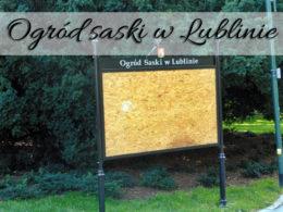 Ogród Saski w Lublinie. Idealny na odpoczynek po całym dniu