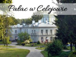 Pałac w Celejowie. Obecnie ma zupełnie inne przeznaczenie niż kiedyś…