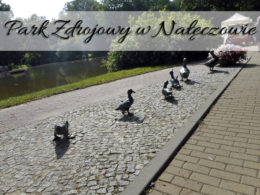 Park Zdrojowy w Nałęczowie. Zajrzyj też do Muzeum Bolesława Prusa
