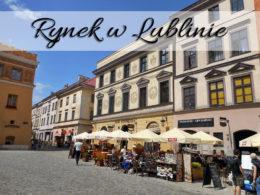 Rynek w Lublinie. Piękne kadry z tego miejsca i mnóstwo atrakcji w okolicy