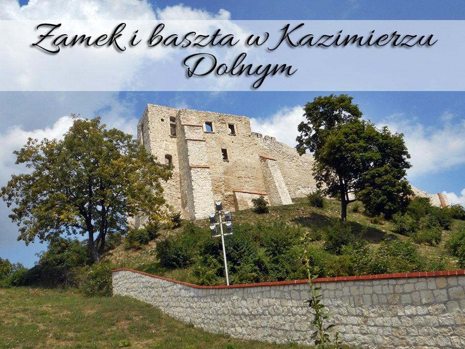 Zamek i baszta w Kazimierzu Dolnym