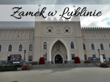 Zamek w Lublinie. Czy jest warty ceny za bilet wstępu?