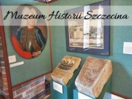 Muzeum Historii Szczecina. Historia zaklęta w jednym miejscu