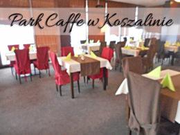 Park Caffe w Koszalinie. Pyszne desery w przystępnej cenie